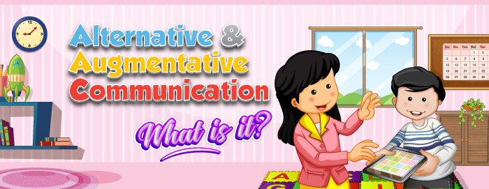 Alternative and Augmentative Communication (AAC): What is it?