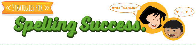 Strategies for Spelling Success