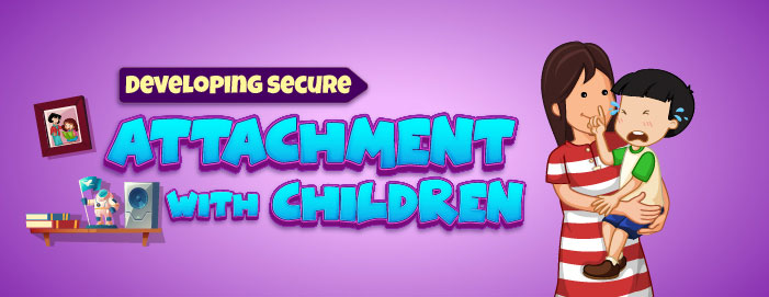 Developing secure attachment with Children