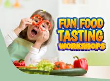Fun Food Tasting Workshop